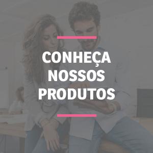 Foco com texto: Conheça nossos produtos